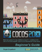 Cocos2d-X by Example Beginner's Guide | Packt Publishing